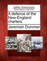 A Defence of the New-England Charters.