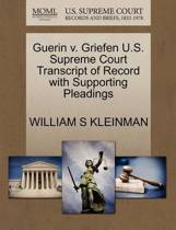 Guerin V. Griefen U.S. Supreme Court Transcript of Record with Supporting Pleadings