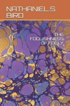 The Foolishness of Folly