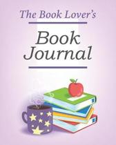 The Book Lover's Book Journal: Reading Journal 110 Spacious Record Pages Track Books Chart Progress Gifts for Book Lovers