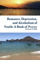 Romance, Depression, and Alcoholism of Youth