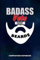 Badass Vets Have Beards
