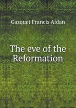 The Eve of the Reformation