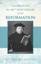Celebrating the 500th Anniversary of the Reformation