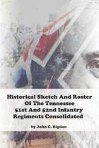 Historical Sketch and Roster of the Tennessee 51st and 52nd Infantry Regiments Consolidated