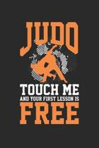 Judo Touch me and your First Lesson is Free: Martial artist ruled Notebook 6x9 Inches - 120 lined pages for notes, drawings, formulas - Organizer writ