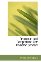 Grammar and Composition for Common Schools
