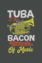 Tuba Is The Bacon Of Music