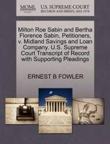 Milton Roe Sabin and Bertha Florence Sabin, Petitioners, V. Midland Savings and Loan Company. U.S. Supreme Court Transcript of Record with Supporting Pleadings