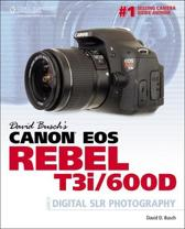 David Busch's Canon EOS Rebel T3i/600D Guide to Digital SLR Photography