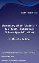 """Elementary School """"Grades 3, 4 & 5: Math – Publications Guide - Ages 8-11' eBook"""