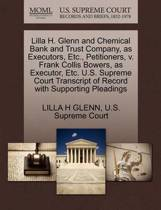 Lilla H. Glenn and Chemical Bank and Trust Company, as Executors, Etc., Petitioners, V. Frank Collis Bowers, as Executor, Etc. U.S. Supreme Court Transcript of Record with Supporting Pleadings