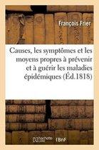 Causes, Les Sympt�mes Et Les Moyens Propres � Pr�venir Et � Gu�rir Les Maladies �pid�miques