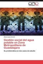 Gestion Social del Agua Potable En Zona Metropolitana de Guadalajara