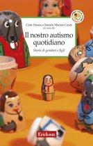 Il nostro autismo quotidiano. Storie di genitori e figli
