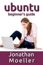 The Ubuntu Beginner's Guide - Tenth Edition