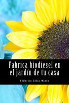 Fabrica Biodiesel En El Jard n de Tu Casa