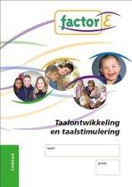 Factor E Taalontwikkeling en taalstimulering Cursus
