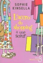 L'Accro du shopping a une soeur
