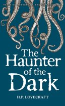 The Haunter of the Dark: Collected Short Stories Volume Three