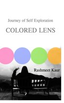 Colored Lens: Journey of Self- Exploration