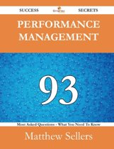 Performance Management 93 Success Secrets - 93 Most Asked Questions on Performance Management - What You Need to Know