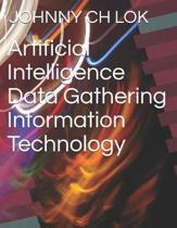 Artificial Intelligence Data Gathering Information Technology