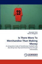 Is There More to Merchandise Than Making Money