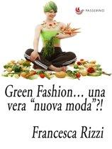 """Green Fashion… una vera """"nuova moda""""?!"""