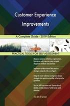 Customer Experience Improvements a Complete Guide - 2019 Edition
