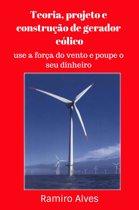 Teoria, projeto e construção de gerador eolico
