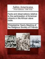 Facts and Observations Relative to the Participation of American Citizens in the African Slave Trade.