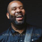 Kirk Fletcher - Hold On