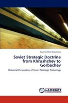 Soviet Strategic Doctrine from Khrushchev to Gorbachev