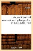 Loix Municipales Et conomiques Du Languedoc. T. 4 ( d.1780-1787)