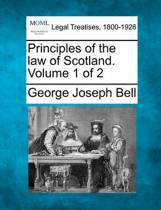 Principles of the Law of Scotland. Volume 1 of 2