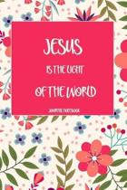 Jesus Is the Light of the World Journal Notebook