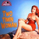 Two Timin Woman