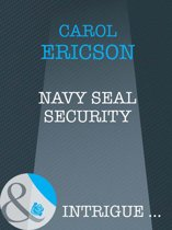 Navy SEAL Security (Mills & Boon Intrigue) (Brothers in Arms - Book 1)