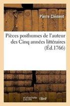 Pi�ces Posthumes de l'Auteur Des Cinq Ann�es Litt�raires