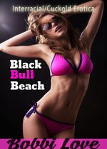 Black Bull Beach (Interracial/Cuckold Erotica)