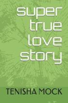 Super True Love Story