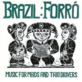 Brazil: Forro - Music For Maids And Taxi Drivers