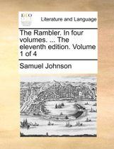 The Rambler. in Four Volumes. ... the Eleventh Edition. Volume 1 of 4