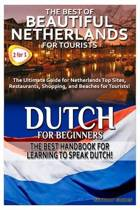 The Best of Beautiful Netherlands for Tourists & Dutch for Beginners