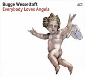 Bugge Wesseltoft - Everybody Loves Angels