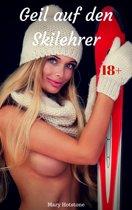 Geil auf den Skilehrer