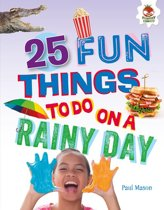 25 Fun Things to Do on a Rainy Day