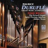 Durufle: Organ Music (complete) / Todd Wilson