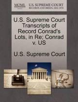 U.S. Supreme Court Transcripts of Record Conrad's Lots, in Re; Conrad V. Us